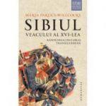 Sibiul veacului al XVI-lea - Rânduirea unui oraș transilvănean