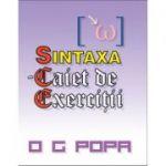 Sintaxa, caiet de exercitii (O. G. Popa)