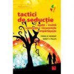 Tactici de seductie - Agata, insista, cucereste, recucereste, impartaseste - Thomas W. McKnight