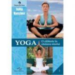 Yoga - O calatorie in cautarea sinelui