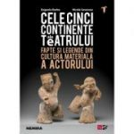 Cele cinci continente ale teatrului - Eugenio Barba