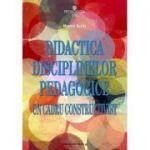 Didactica disciplinelor pedagogice. Un cadru constructivist - Musata Bocos