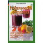Purificarea completa a organismului. Aflati secretele unei cure eficiente de detoxifiere