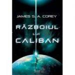 Razboiul lui Caliban - James Corey