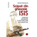 Scapat din ghearele ISIS