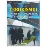 Terorismul, intre factor de risc si amenintare