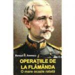 Operatiile de la Flamanda. O mare ocazie ratata