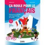 Ca roule pour le francais - Activități pentru învățarea limbii franceze (10-12 ani)