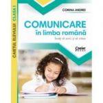 Comunicare în limba română. Invat sa scriu si sa citesc - Caietul elevului clasa I