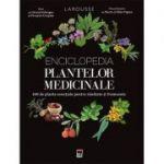 Enciclopedia plantelor medicinale - 100 de plante esențiale pentru sănătate și frumusețe
