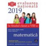Evaluarea Nationala 2019 la finalul clasei a VIII-a. Matematica. Memorator tematic. 60 de teste dupa modelul MEN