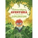 Extraordinara aventura a micilor exploratori
