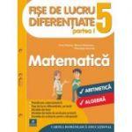 Fise de lucru diferentiate - Matematica pentru clasa a V-a partea I. Aritmetica si algebra