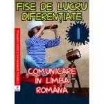 Fișe de lucru diferențiate clasa I. Comunicare în limba română