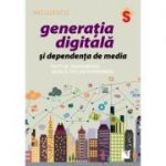 Generatia digitala si dependenta de media - Patti M. Valkenburg