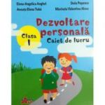 Dezvoltare personala clasa I - Caiet de lucru (Ancuta Elena Toba, Elena Angelica Anghel)