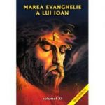 Marea Evanghelie a lui Ioan, volumul 11