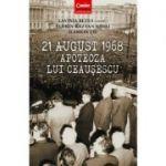 21 august 1968 - Apoteoza lui Ceausescu