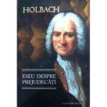 Eseu despre prejudecati sau despre influenta opiniilor asupra moravurilor si fericirii oamenilor