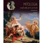 Mitologia explicata prin pictura - Gerard Denizeau