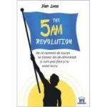 The 5 AM Revolution - De ce oamenii de succes se trezesc dis-de-dimineata si cum poti face si tu acest lucru