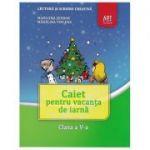 Caiet pentru vacanța de iarnă, clasa a V-a - Marilena Serban, Madalina Vincene