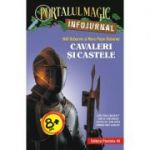 Cavaleri si castele. Infojurnal - Seria Portalul Magic