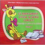Cu Rafa-Girafa, citesc si scriu corect - Exercitii de citire si de scriere - Clasa 1