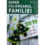 Super calendarul familiei 2019