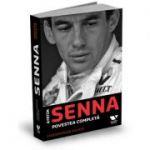 Ayrton Senna - Povestea completa