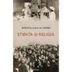 Știința și religia - Sfântul Luca al Crimeii