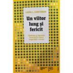 Un viitor lung si fericit - Laura L. Carstensen
