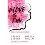 Love is fun. Iubirea şi sexul în acelaşi pat