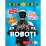 Roboți (Seria Discover Science)