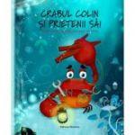 Crabul Colin si prietenii sai