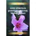 Ghid spiritual pentru copii, parinti, barbati si femei