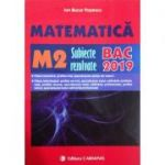 Bacalaureat 2019 Matematica M2 - Subiecte rezolvate
