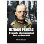 Ultimul prusac. O biografie a feldmaresalului Gerd von Rundstedt, volumul 2