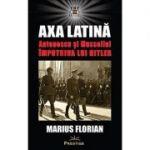 Axa Latina. Antonescu si Mussolini impotriva lui Hitler