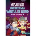 Operatiunea Vantul de nord - Biroul de investigatii nr. 2