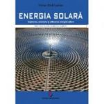 Energia solara. Captarea, conversia si utilizarea energiei solare