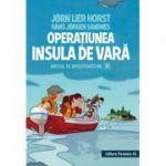 Operatiunea Insula de vara. Biroul de investigatii nr. 2