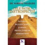 Cele Patru Introspectii. Puterea, intelepciunea si harul Protectorilor Pamantului