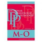 Dictionar praxiologic de pedagogie Volumul 4: M-O - Musata-Dacia Bocos