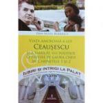 Viata amoroasa a lui Ceausescu si a familiei lui politice