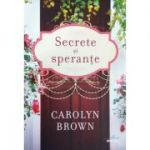 Secrete si sperante - Carolyn Brown