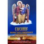 Cazanie, despre viata pamanteasca a Preasfintei Nascatoare de Dumnezeu
