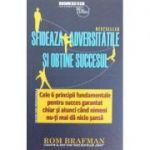 Sfideaza adversitatile si obtine succesul