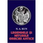 Legendele si miturile Greciei antice - N. A. Kun