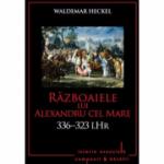 Razboaiele lui Alexandru cel Mare. 336-323 - i. Hr.